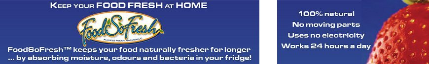Keep your FOOD FRESH at HOME - FoodSoFreshTM keeps your food naturally fresher for longer by absorbing moisture, odours and bacteria in your fridge!